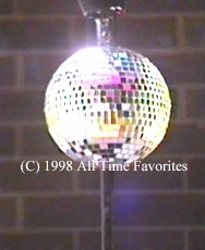 Disco ball!  YEA.....(only if you want it at your event)